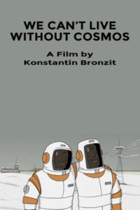 Plakát k filmu We Can't Live Without Cosmos